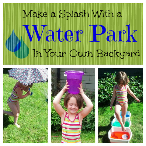 Turn Your Backyard Into a Water Park - Cool Creativities